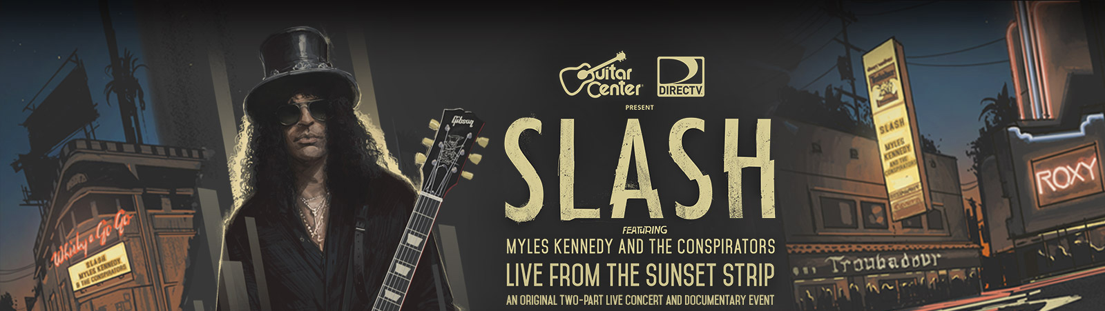 Slash Featuring - Myles Kennedy and The Conspirators Live from the Sunset Strip presented by Gibson Epiphone